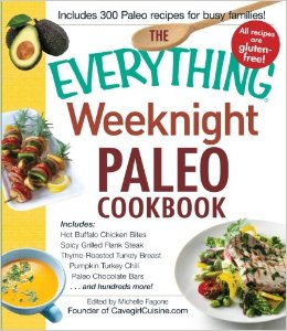 The Everything Weeknight Paleo Cookbook